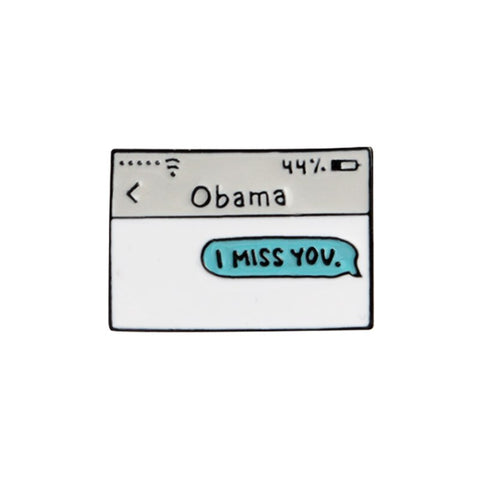 OBAMA - I Miss You Enamel Badge