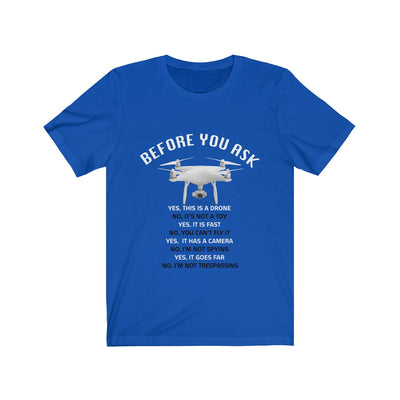 Before You Ask... - T-Shirt