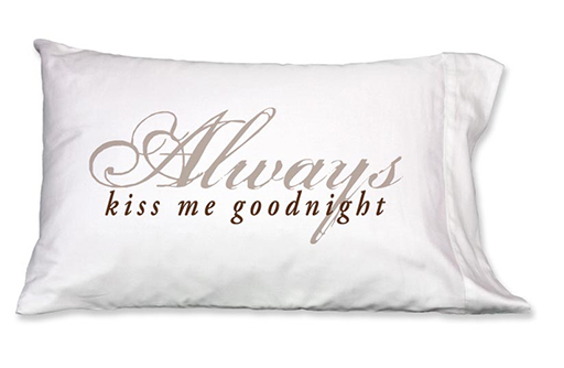 Always Kiss Me Goodnight Pillowcase, Single