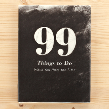 99 Things To Do When You Have The Time