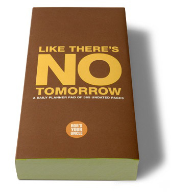 No Tomorrow Planner