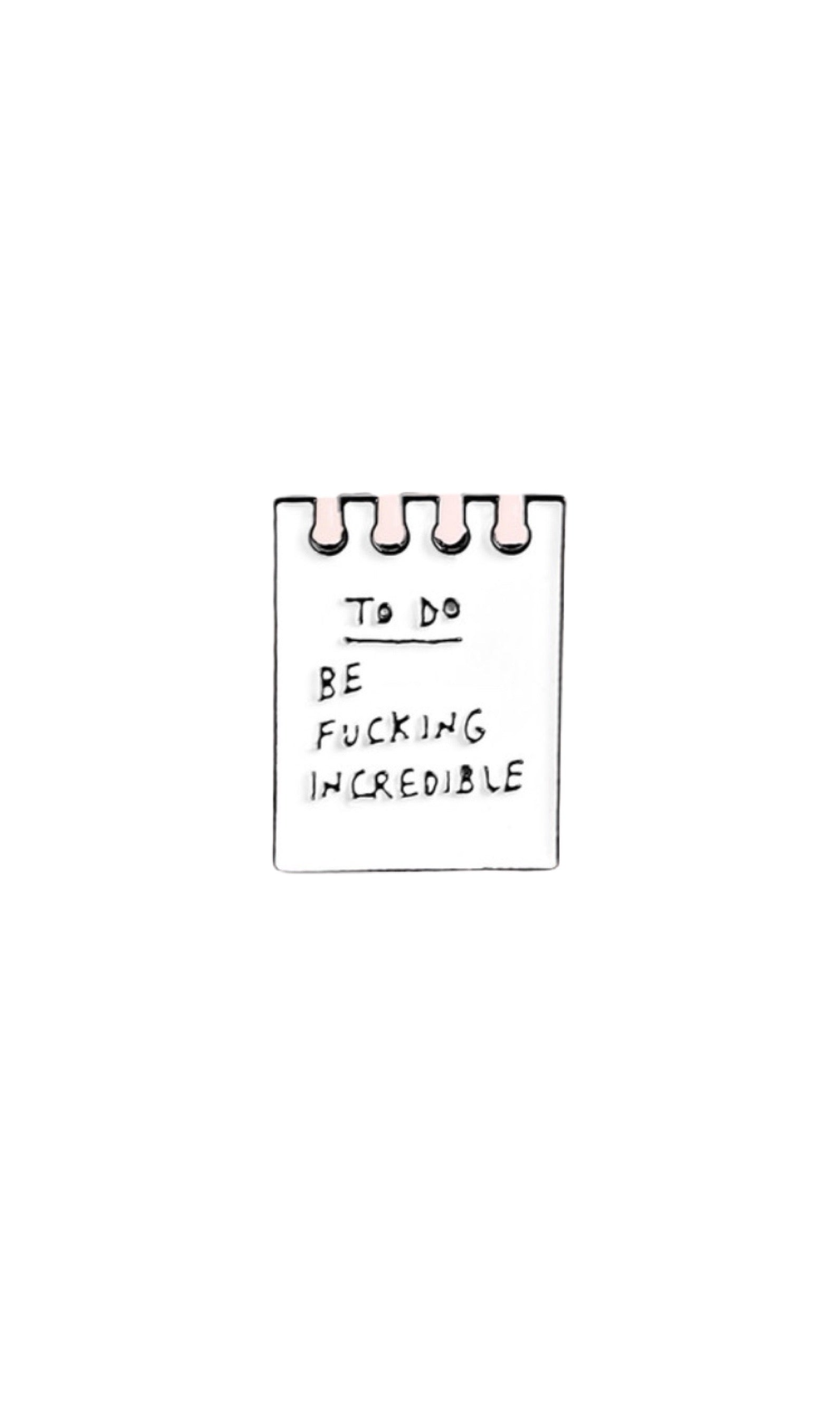 Be incredible pin