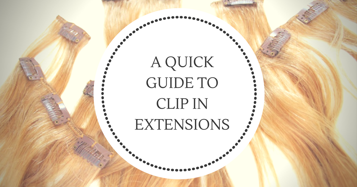 A Quick Guide to Wearing Clip-In Extensions