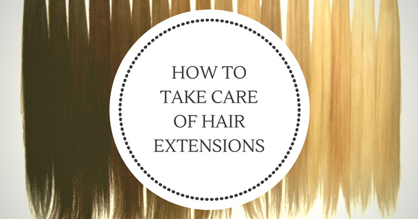 5 Tips for Hair Extension Care