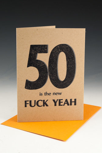50 is the New FUCK YEAH Birthday Card
