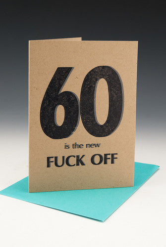 60 Is The New Fuck Off Birthday Card Prize Austin