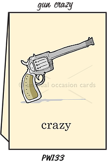 "Blank Greeting Card - ""Gun Crazy"""