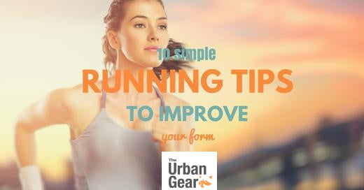 10 Simple Running Tips to Perfect Your Form