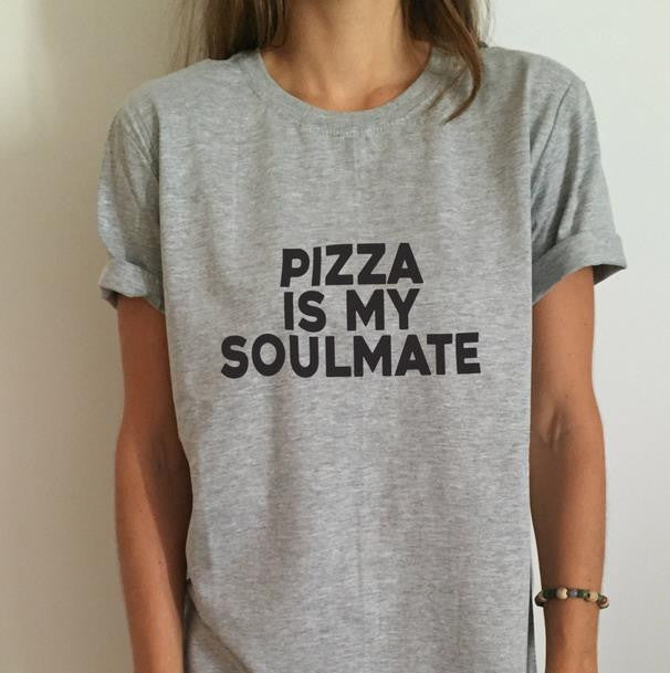 Pizza is My Soulmate Woman's T-Shirt