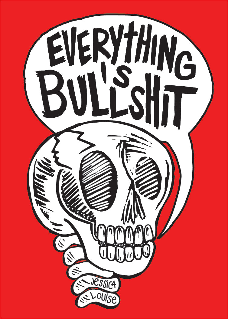 Everything is bullshit art by Jessica Louise Vinyl sticker