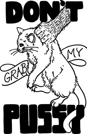 Don't Grab My Pussy Tee Shirt - shopjessicalouise.com