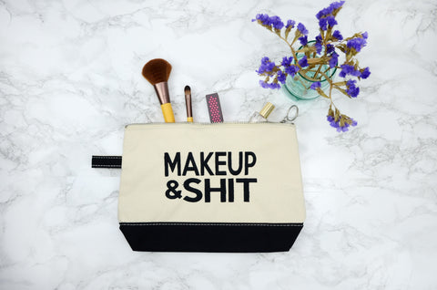 Makeup and Shit Cosmetics Bag