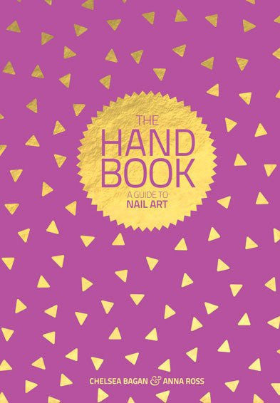 The Hand Book - A Guide to Nail Art