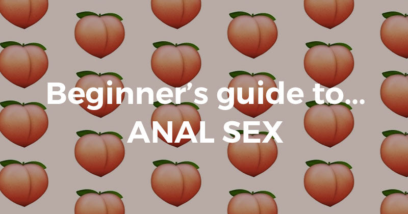 easiest way to have anal