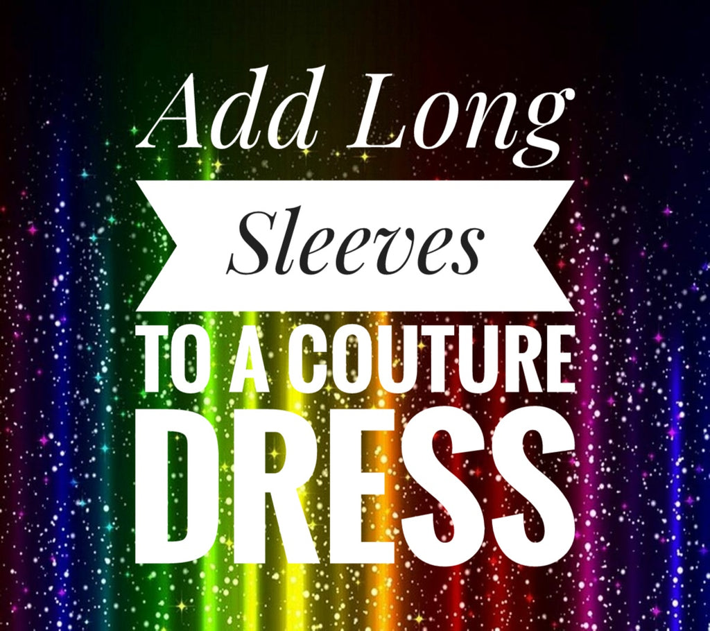 Add Long Sleeves to a Couture Dress - AlessandrasLittleBow