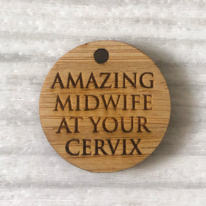 Add on tag - amazing midwife at your cervix