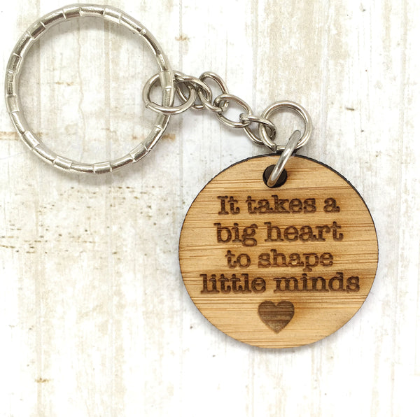 Tag Keyring - It takes a big heart to shape small minds