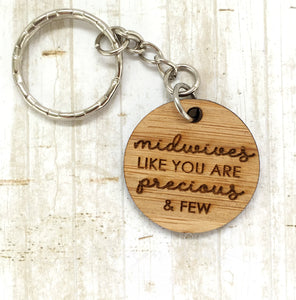 Tag Keyring - Midwives like you are precious & few