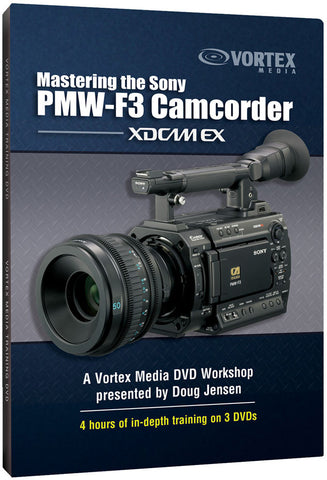 Vortex Media F3DVD 3 Disc DVD Mastering the Sony PMW-F3 Camcorder