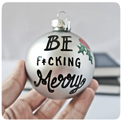 Be merry funny holiday ornament