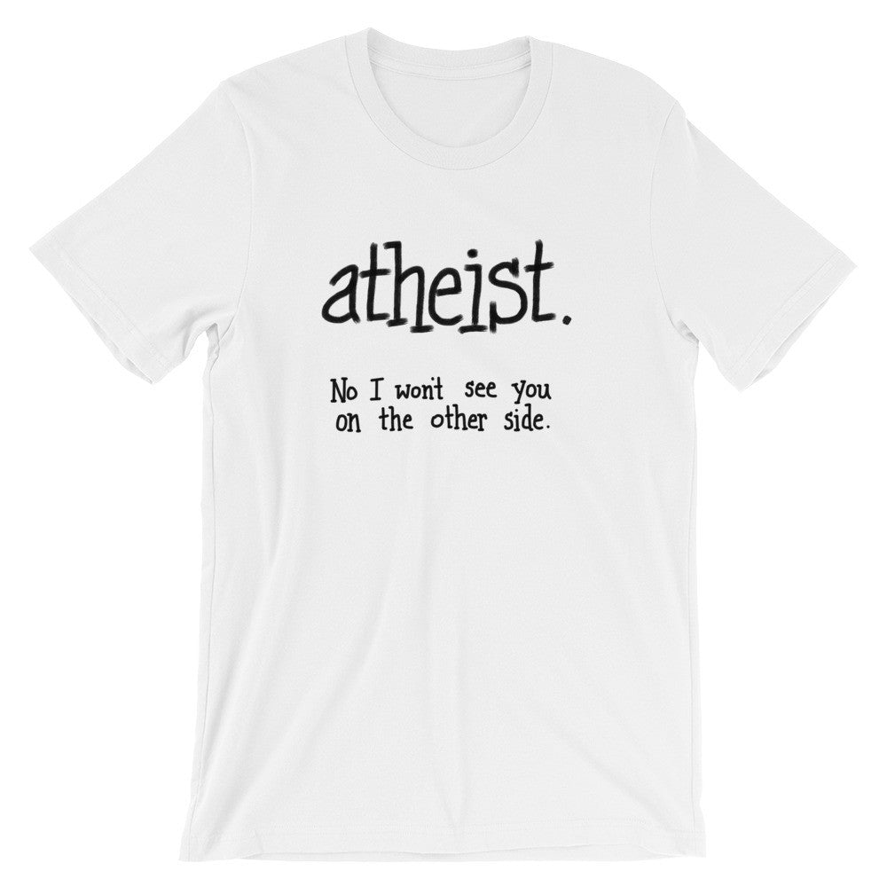 Atheist Rationalist Skeptic Philosopher Humanist T-Shirt Gift