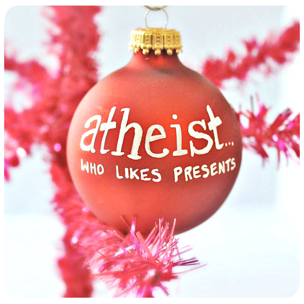 Atheist - Funny Christmas Ornament - Atheist Holiday Gift - Knotworkshop