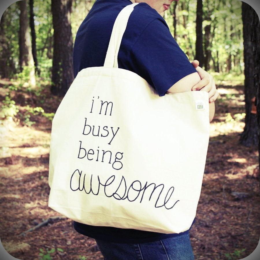 Busy Being Awesome Hand Painted Cotton Tote