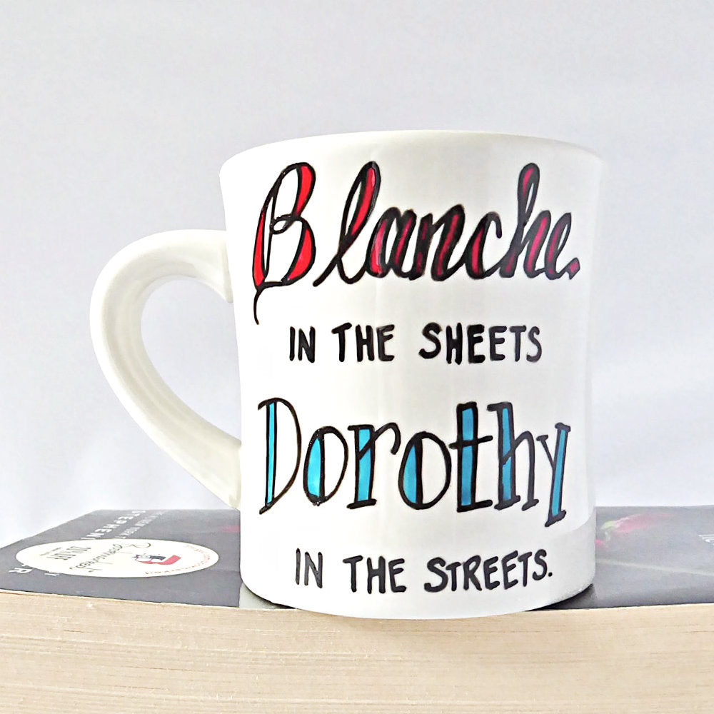 Funny Golden Girls Coffee Mug Blanche Sheets Dorothy Streets