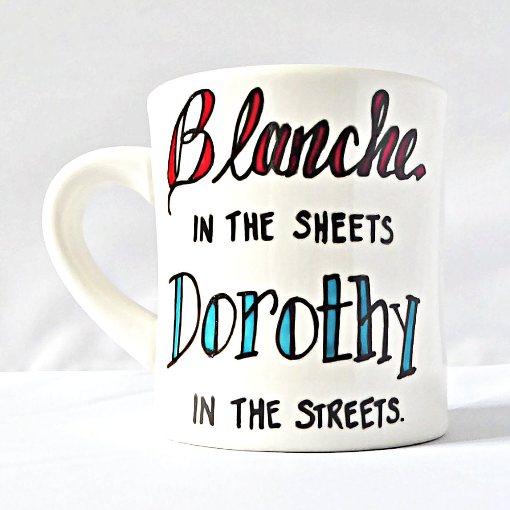 Funny Golden Girls Coffee Cup Blanche Sheets Dorothy Streets