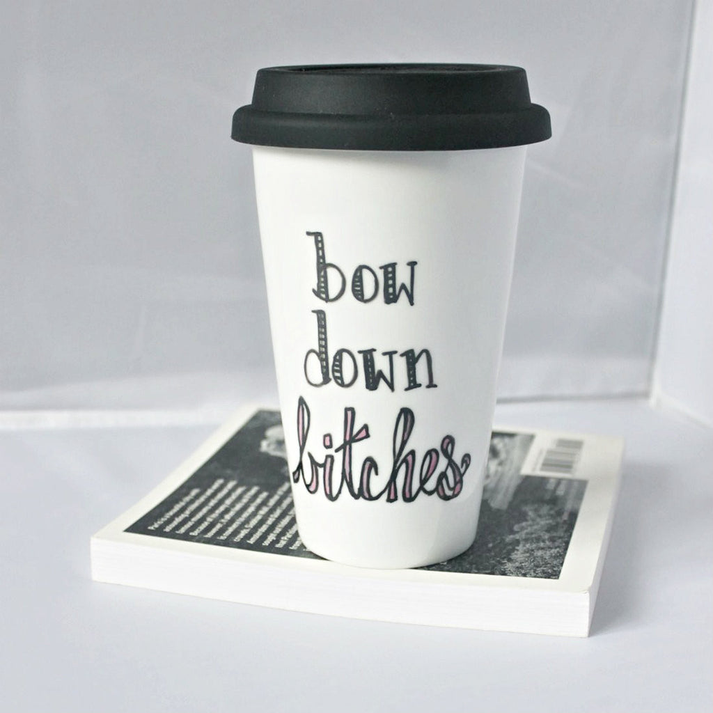 Bow Down Bitches / Travel Mug