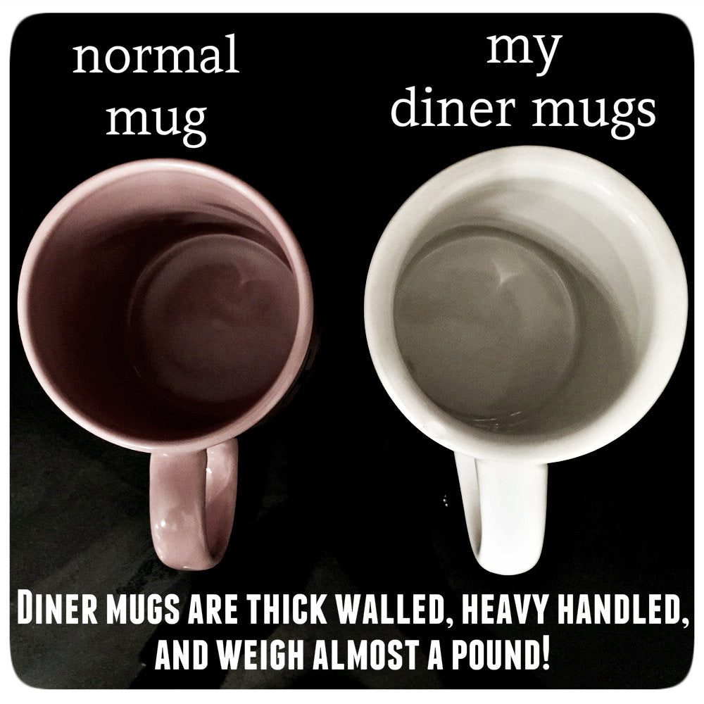 Funny Diner Mug for Coffee or Tea Ceramic