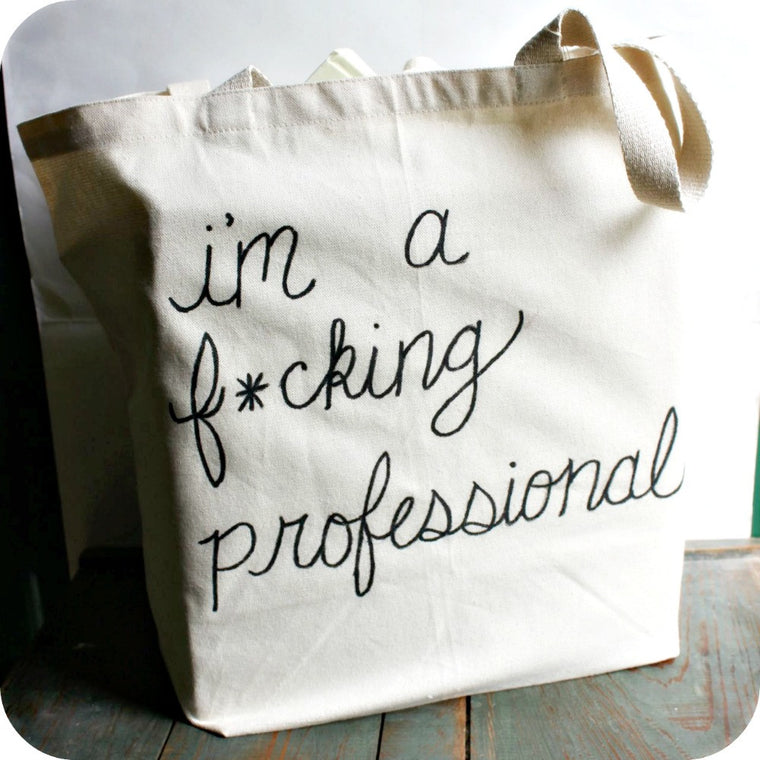 Fucking Professional Tote