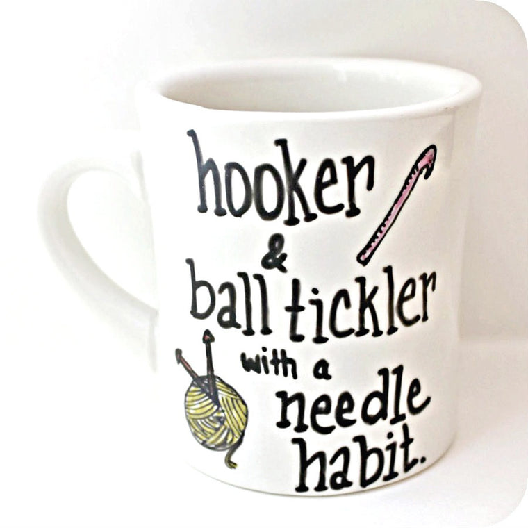 Hooker Ball Tickler Needle Habit Funny Coffee Mug