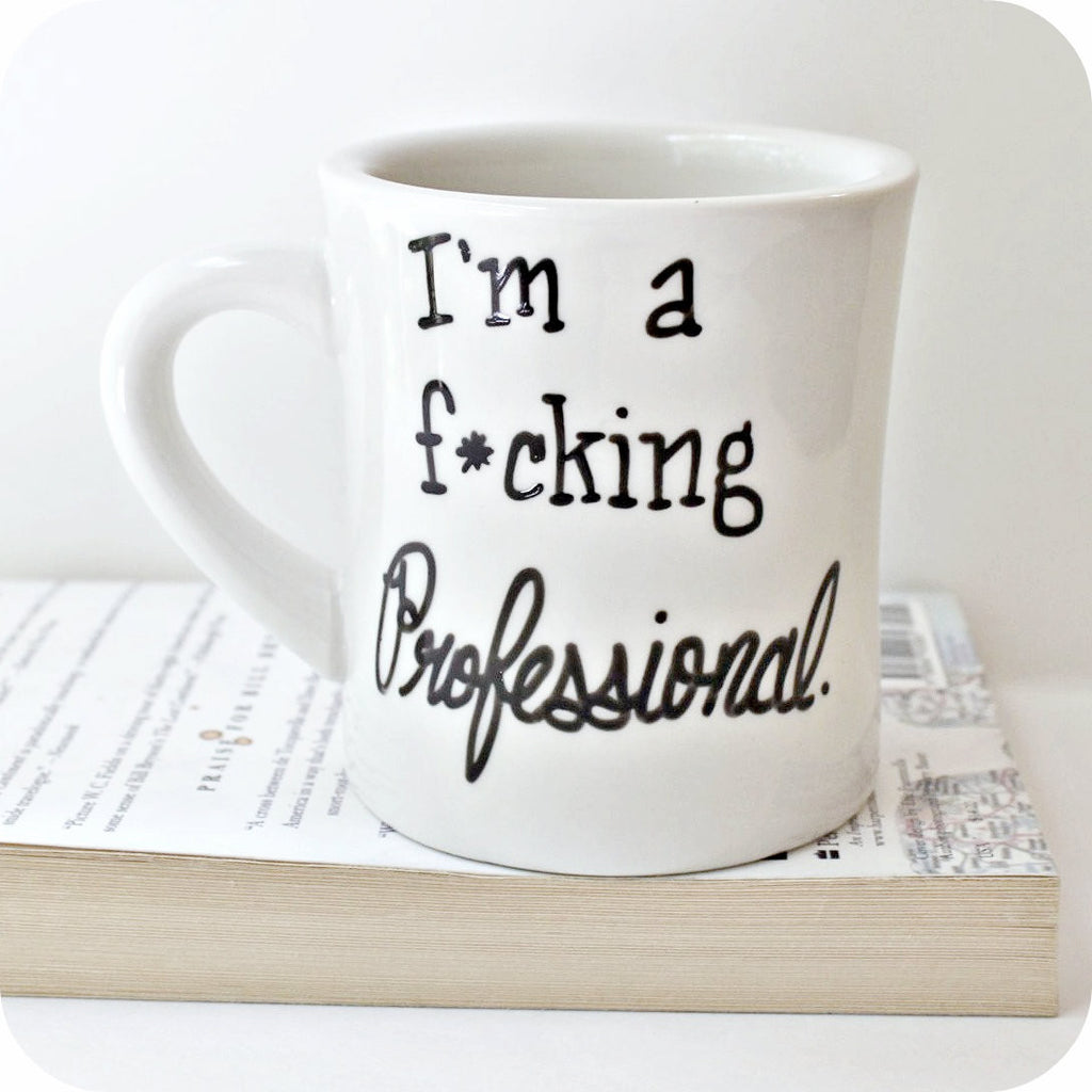 F*cking Professional Funny Coffee Mug for Work