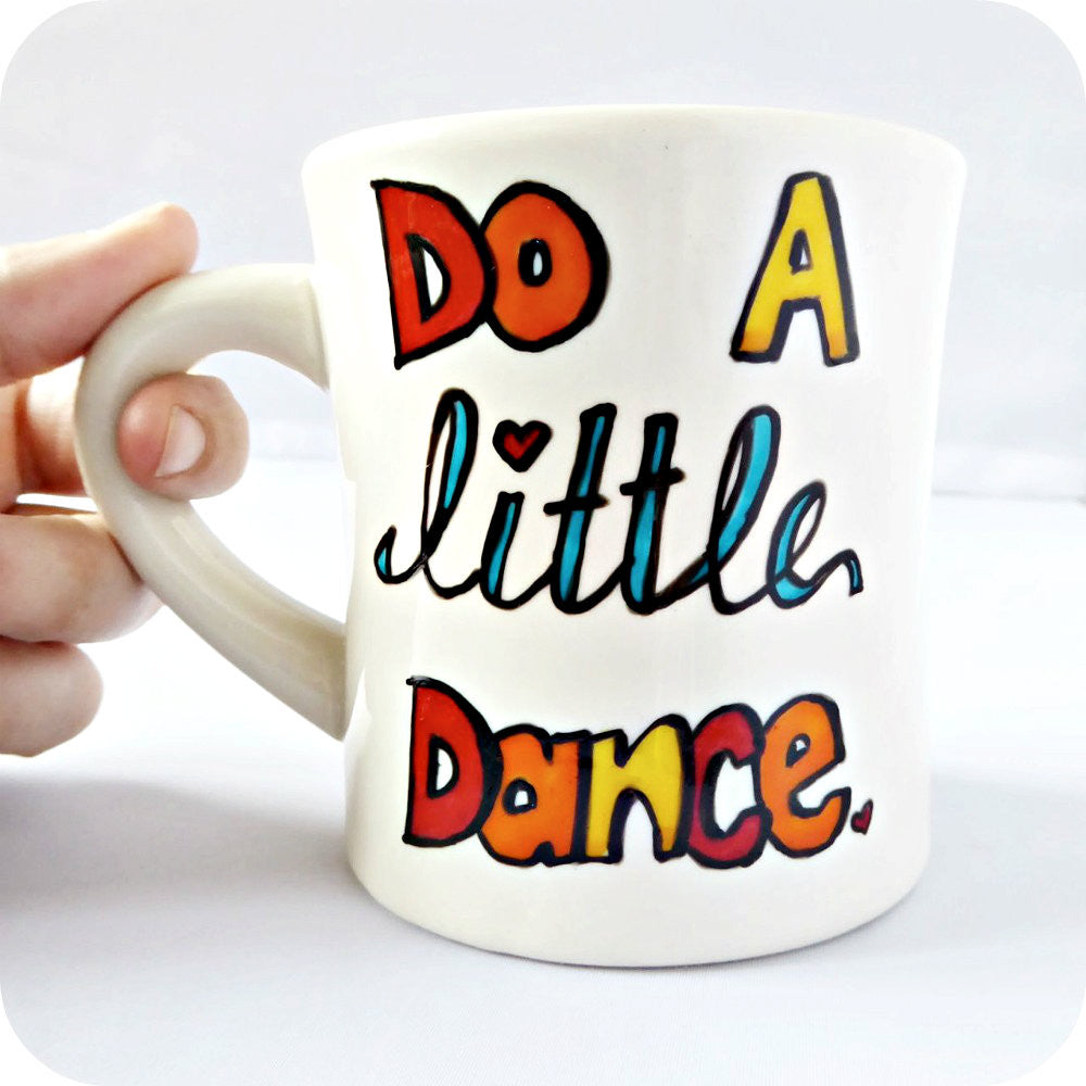Do a Little Dance Funny Coffee Diner Mug