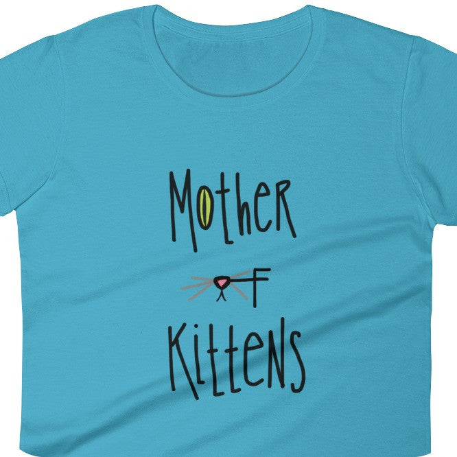 Mother of Kittens Funny Ladies Fit T-Shirt for Women