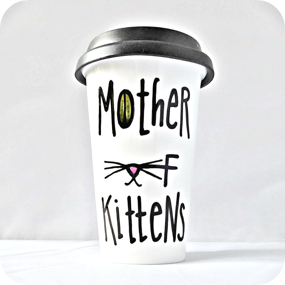 Funny Coffee Mug With Lid Mother of Kittens Game of Thrones