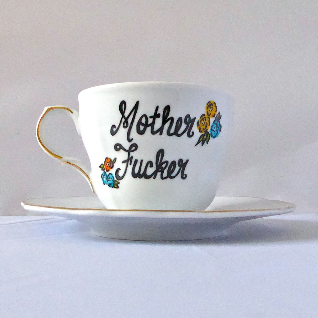 Hand Painted Naughty Tea Cup Saucer Motherfucker