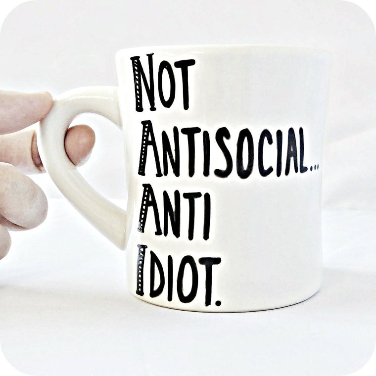 Not Antisocial Anti Idiot Coffee Mug