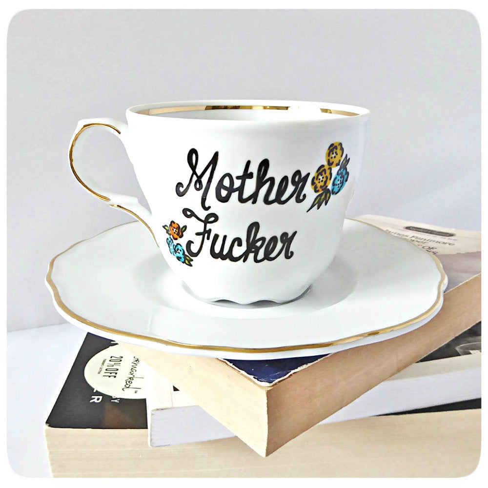 Naughty Tea Cup and Saucer Motherfucker Fuck