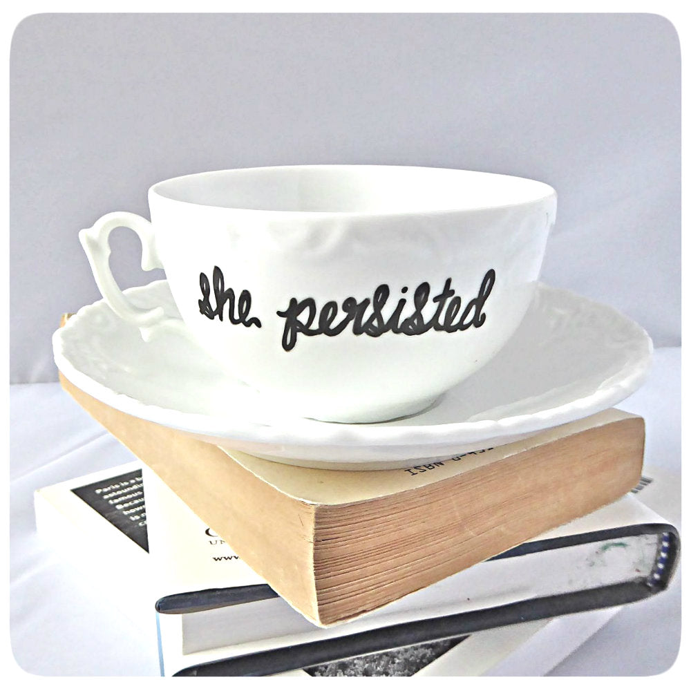 She Persisted Tea cup and saucer