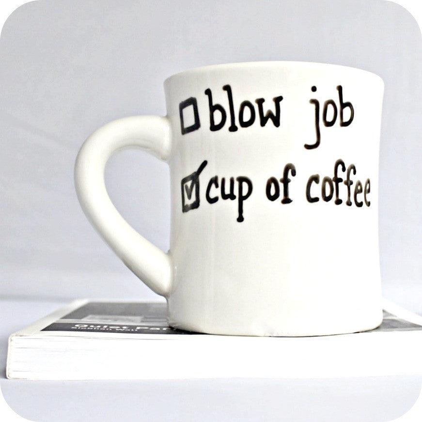 Blow Job Funny Coffee Mug for Him