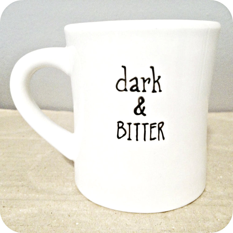Dark and Bitter Funny Coffee Mug