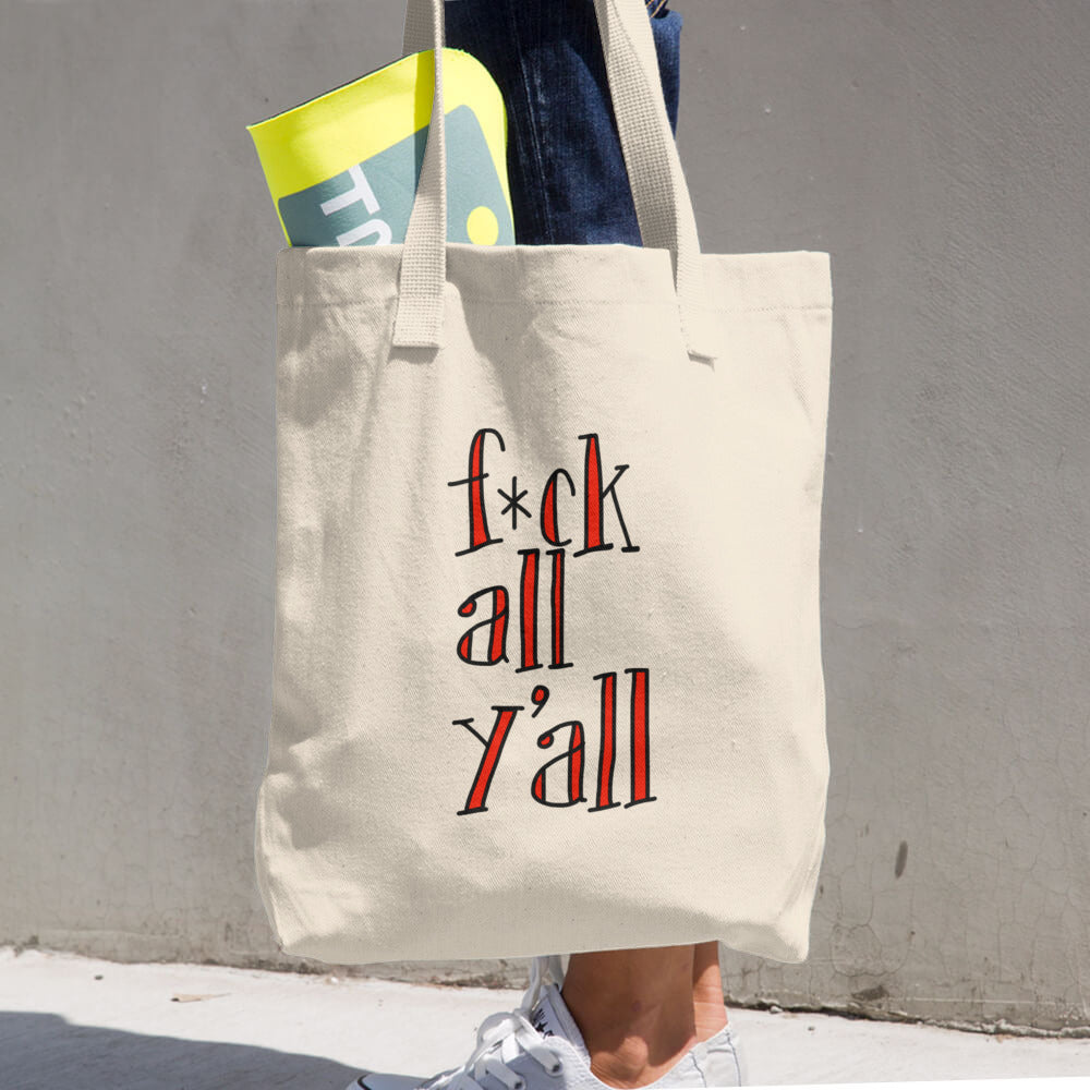 Fuck All Y'all Swear Words South Funny Tote Bag