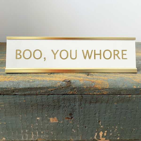 """Boo, You Whore"" Desk Plate - Lowcountry Design Studio"