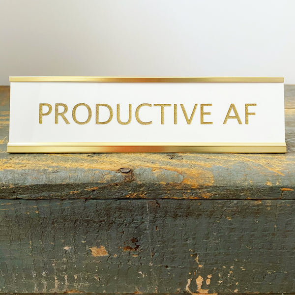 """Productive AF"" Desk Plate - Lowcountry Design Studio"