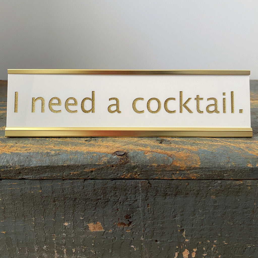 """I Need a Cocktail"" Desk Plate - Lowcountry Design Studio"