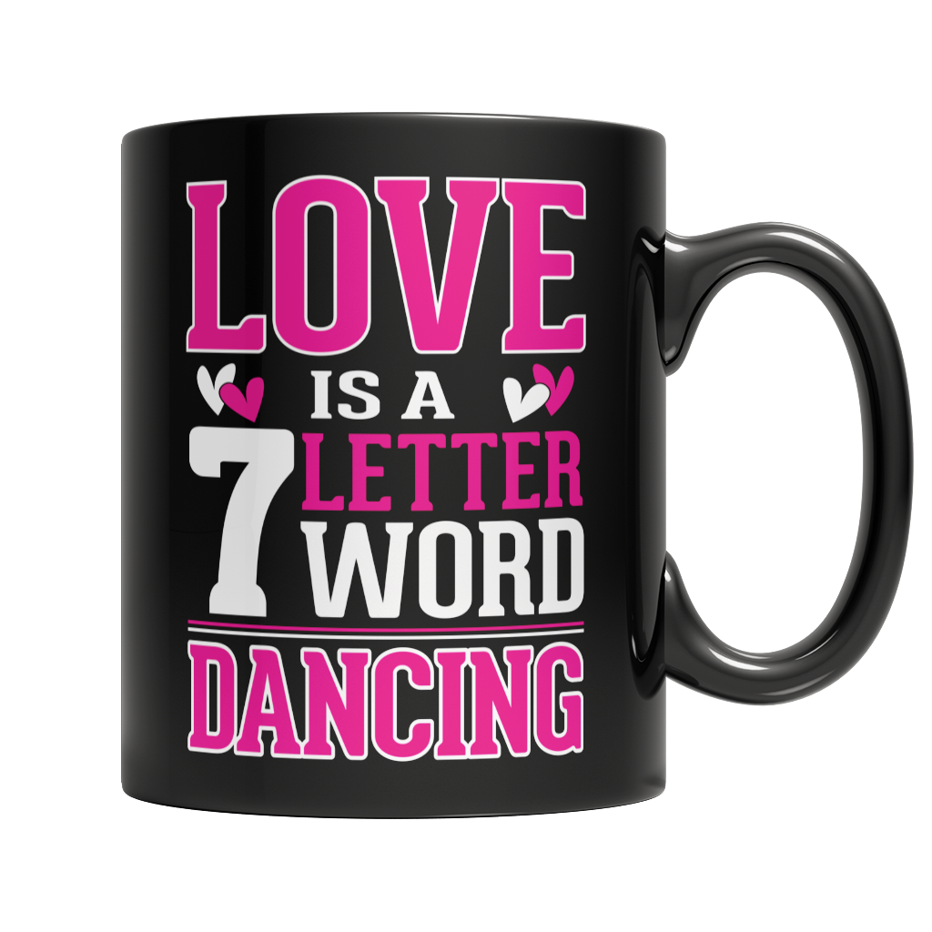 Limited Edition - Love is a 7 letter word Dancing