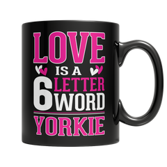 Limited Edition - Love is a 6 letter word Yorkie
