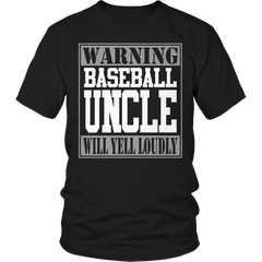 Limited Edition - Warning Baseball Uncle will Yell Loudly